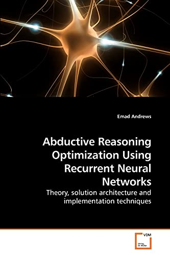 Abductive Reasoning Optimization Using Recurrent Neural Networks By Emad Andrews