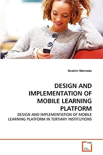Design and Implementation of Mobile Learning Platform By Ibrahim Momodu