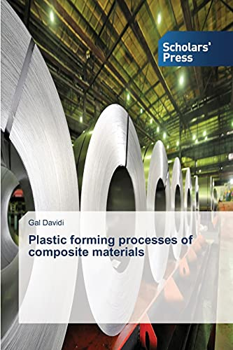 Plastic forming processes of composite materials By Gal Davidi