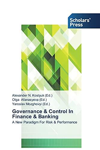 Governance & Control In Finance & Banking By Alexander N Kostyuk