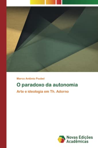 O Paradoxo Da Autonomia By Poubel Marco Antonio