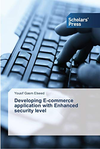 Developing E-commerce application with Enhanced security level By Yousif Gasm Elseed