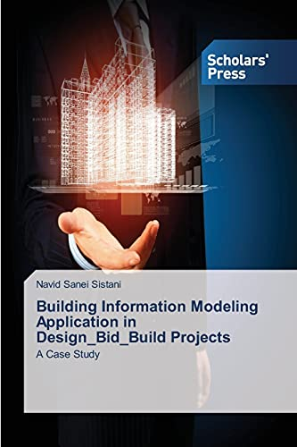 Building Information Modeling Application in Design_bid_build Projects By Sanei Sistani Navid