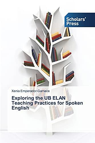 Exploring the Ub Elan Teaching Practices for Spoken English By Emperador-Garnace Xenia