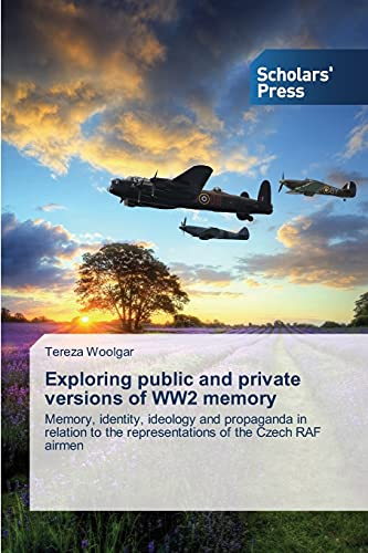 Exploring Public and Private Versions of Ww2 Memory By Woolgar Tereza