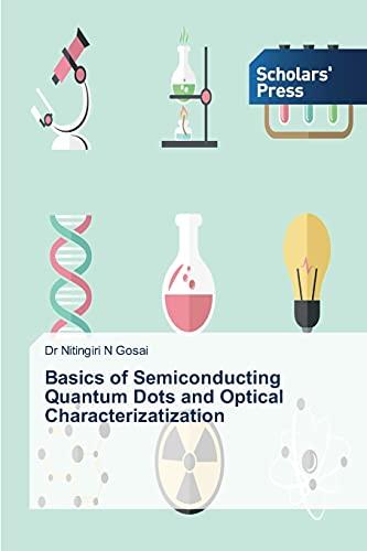 Basics of Semiconducting Quantum Dots and Optical Characterizatization By Gosai Nitingiri N