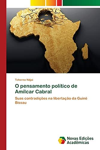 O Pensamento Politico de Amilcar Cabral By Ndjai Tcherno