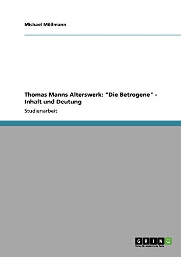 Thomas Manns Alterswerk By Michael Moellmann