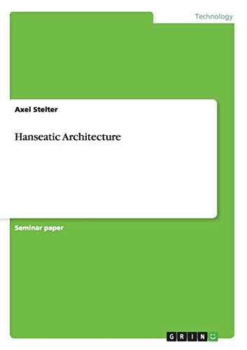 Hanseatic Architecture By Axel Stelter