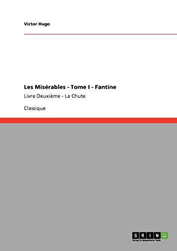 Les Miserables - Tome I - Fantine By Victor Hugo