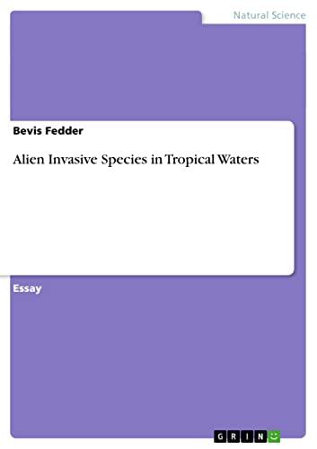 Alien Invasive Species in Tropical Waters By Bevis Fedder (University of Bremen Germany)