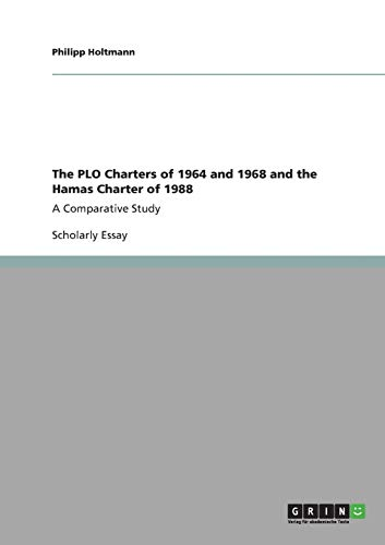 The PLO Charters of 1964 and 1968 and the Hamas Charter of 1988 By Philipp Holtmann