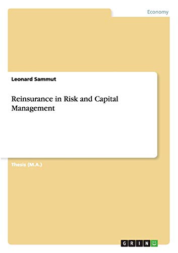 Reinsurance in Risk and Capital Management By Leonard Sammut