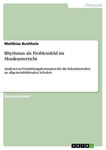 Rhythmus als Problemfeld im Musikunterricht By Matthias Buchholz