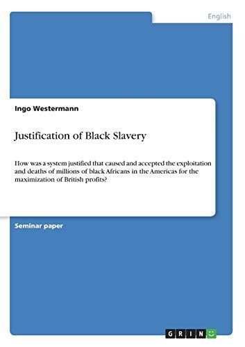 Justification of Black Slavery By Ingo Westermann