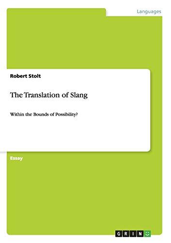 The Translation of Slang By Dr Robert Stolt