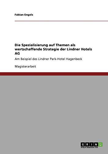Die Spezialisierung auf Themen als wertschaffende Strategie der Lindner Hotels AG By Fabian Engels