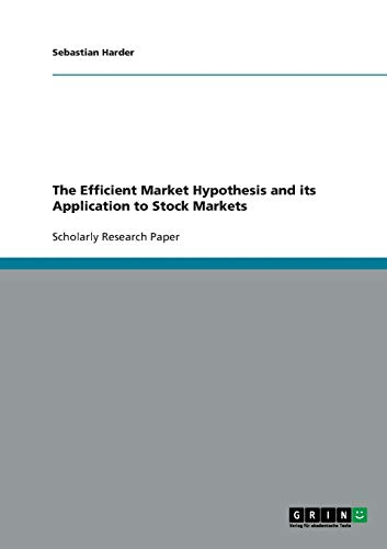 The Efficient Market Hypothesis and its Application to Stock Markets By Sebastian Harder