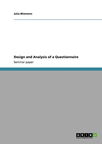 Design and Analysis of a Questionnaire By Julia Wimmers