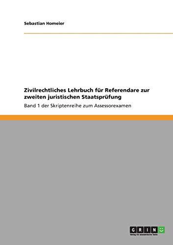 Zivilrechtliches Lehrbuch fur Referendare zur zweiten juristischen Staatsprufung By Sebastian Homeier