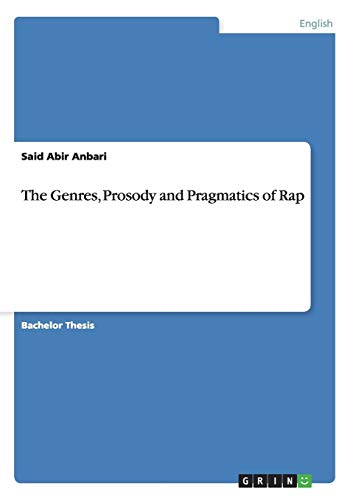 The Genres, Prosody and Pragmatics of Rap By Said Abir Anbari