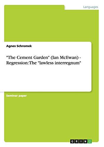 The Cement Garden (Ian McEwan) - Regression By Agnes Schromek