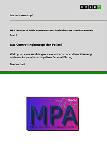Das Controllingkonzept der Polizei By Sascha Schwarzkopf