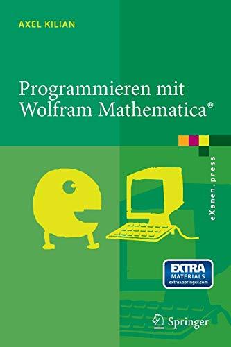 Programmieren Mit Wolfram Mathematica(r) By Axel Kilian