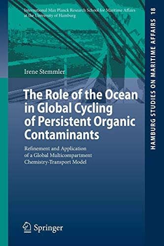 The Role of the Ocean in Global Cycling of Persistent Organic Contaminants By Irene Stemmler