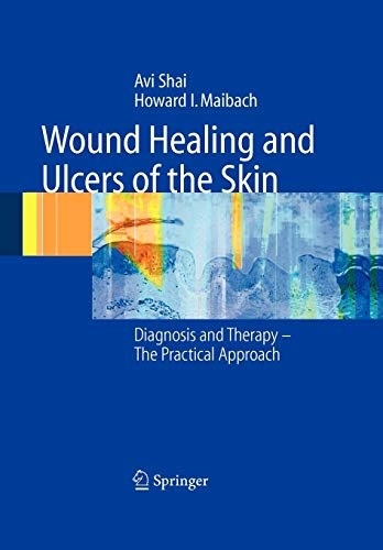 Wound Healing and Ulcers of the Skin By Avi Shai
