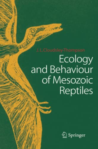 Ecology and Behaviour of Mesozoic Reptiles By John L. Cloudsley-Thompson