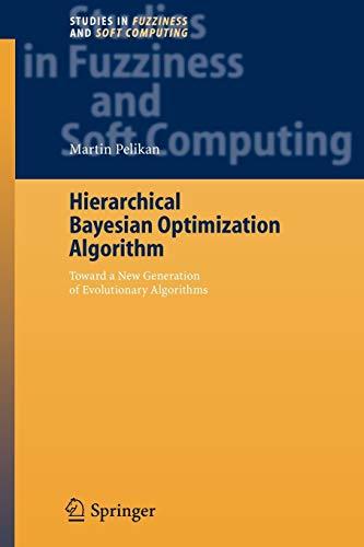 Hierarchical Bayesian Optimization Algorithm By Martin Pelikan