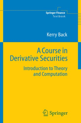A Course in Derivative Securities By Kerry Back