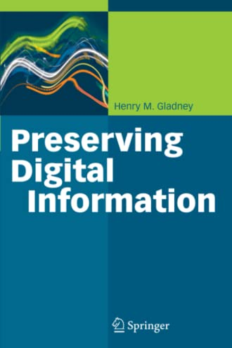 Preserving Digital Information By Henry Gladney