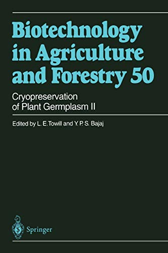 Cryopreservation of Plant Germplasm II By L.E. Towill
