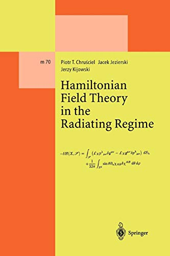 Hamiltonian Field Theory in the Radiating Regime By Piotr T. Chrusciel