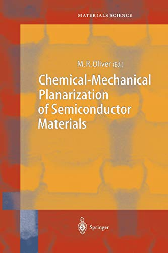 Chemical-Mechanical Planarization of Semiconductor Materials By M.R. Oliver