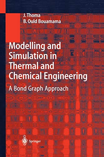Modelling and Simulation in Thermal and Chemical Engineering By J. Thoma