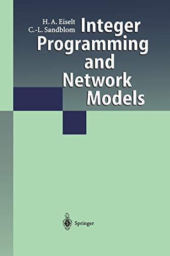 Integer Programming and Network Models By H.A. Eiselt