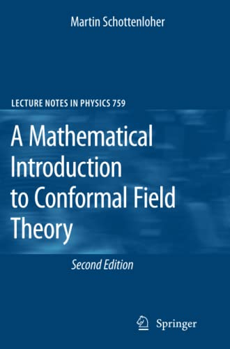 A Mathematical Introduction to Conformal Field Theory By Martin Schottenloher