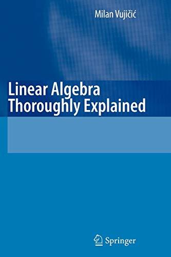 Linear Algebra Thoroughly Explained By Jeffrey Sanderson