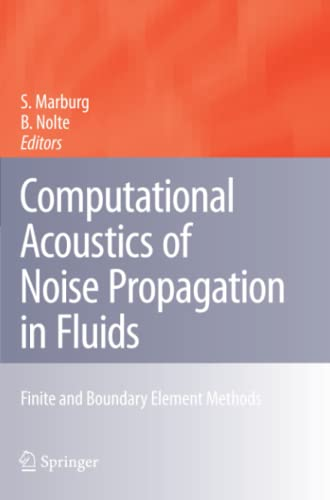 Computational Acoustics of Noise Propagation in Fluids - Finite and Boundary Element Methods By Steffen Marburg