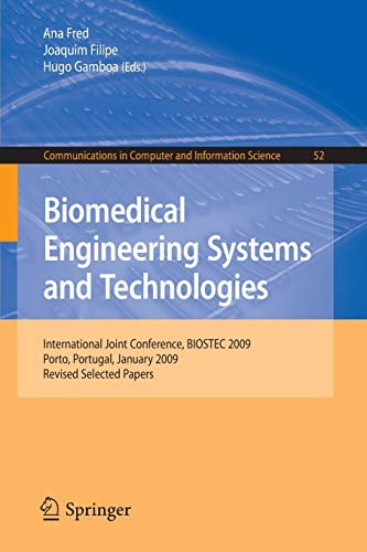 Biomedical Engineering Systems and Technologies By Ana Fred