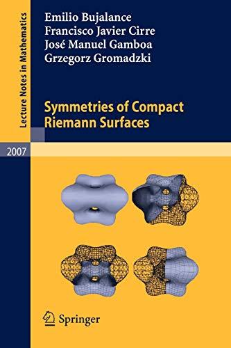 Symmetries of Compact Riemann Surfaces By Emilio Bujalance