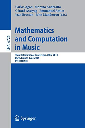 Mathematics and Computation in Music By Carlos Agon