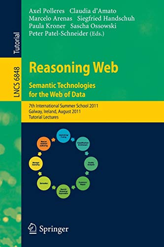 Reasoning Web. Semantic Technologies for the Web of Data By Axel Polleres