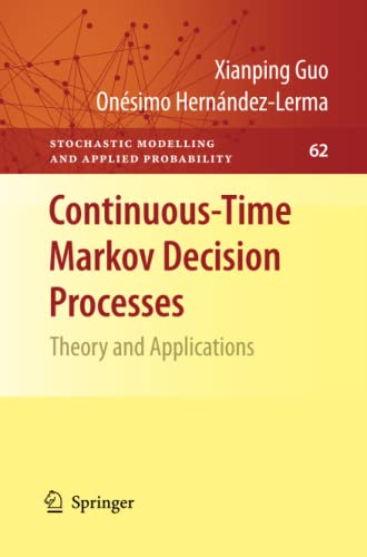 Continuous-Time Markov Decision Processes By Xianping Guo