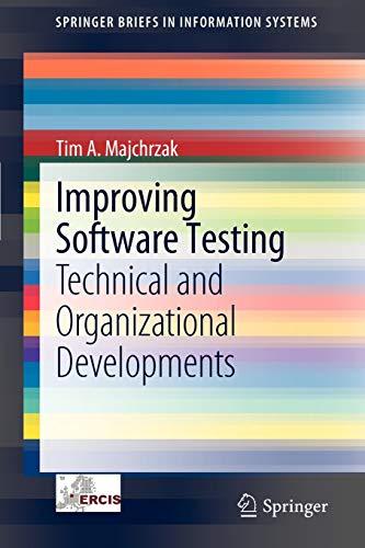 Improving Software Testing By Tim A. Majchrzak