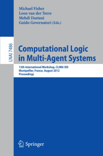Computational Logic in Multi-Agent Systems By Michael Fisher