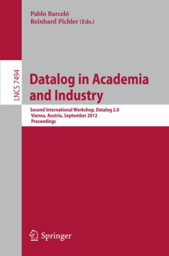 Datalog in Academia and Industry By Pablo Barcelo